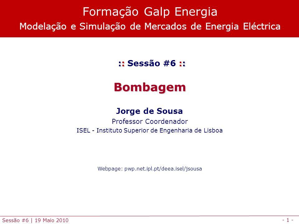 - 22 - Sessão #6 | 19 Maio 2010 MODEL CHTBomb /ALL/; SOLVE CHTBomb USING nlp MINIMIZING Custo; PARAMETERS Et energia produzida pela central termica Eh energia produzida pela central hidrica (turbinamento - bombagem) Cm(j) custo marginal da central termica Cm_rend(j) custo marginal da central termica corrigido pelo rendimento ; Et = SUM(j, P.l( T ,j)); Eh = SUM(j, P.l( H ,j) + P.l( B ,j) ); Cm(j) = Gen( T , b )+2*Gen( T , c )*P.l( T ,j); Cm_rend(j) = Cm(j)*Gen( B , b )/Gen( H , b ); Display P.l, Custo.l, Et, Eh, Cm, Cm_rend; Modelação e simulação em GAMS Programação em GAMS (4/4)