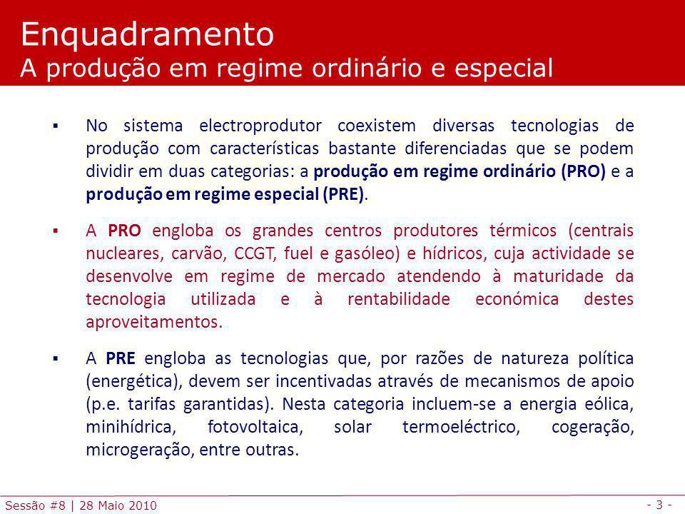 - 14 - Sessão #8 | 28 Maio 2010 Cogeração Decreto-Lei nº 23/2010 de 25 de Março Modalidade especial Regime remuneratório: a) Energia térmica vendida a terceiros a preço estabelecido no respectivo contrato; b) Fornecimentos de energia eléctrica ao comercializador de último recurso (CUR), sendo que o preço de venda é igual a uma tarifa de referência (TR); c) Um prémio de eficiência (PE), calculado em função da poupança de energia primária de cada instalação de cogeração; d) Um prémio de energia renovável (PER), em função da proporção de combustíveis de origem renovável consumidos.