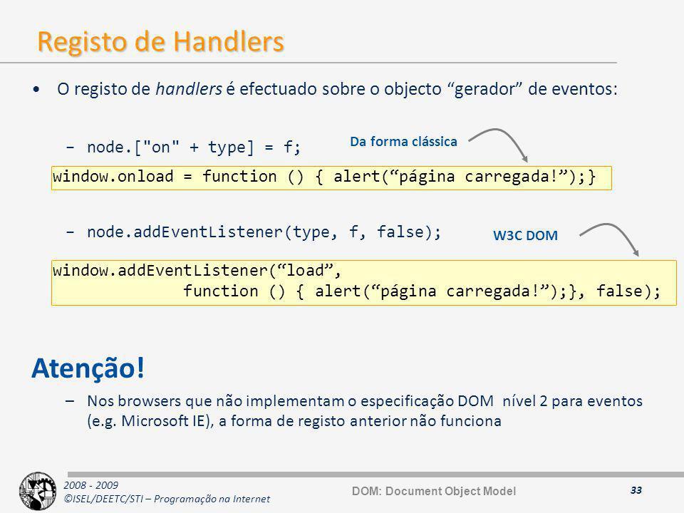 2008 - 2009 ©ISEL/DEETC/STI – Programação na Internet Registo de Handlers O registo de handlers é efectuado sobre o objecto gerador de eventos: –node.