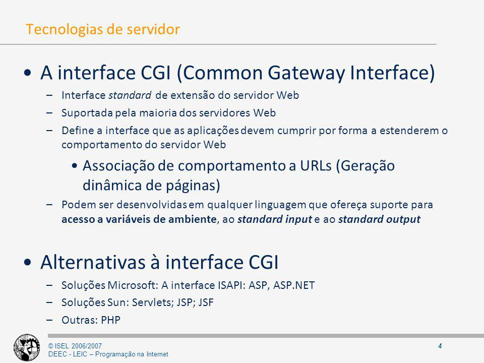 © ISEL 2006/2007 DEEC - LEIC – Programação na Internet 5 CGI – O que é.