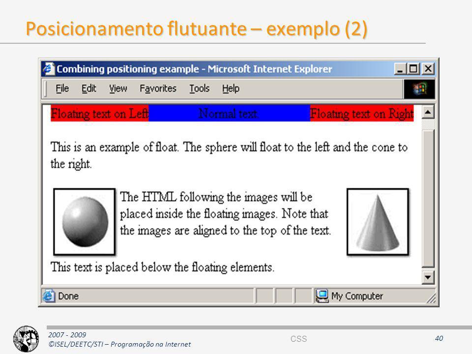 2007 - 2009 ©ISEL/DEETC/STI – Programação na Internet Posicionamento flutuante – exemplo (2) 40 CSS