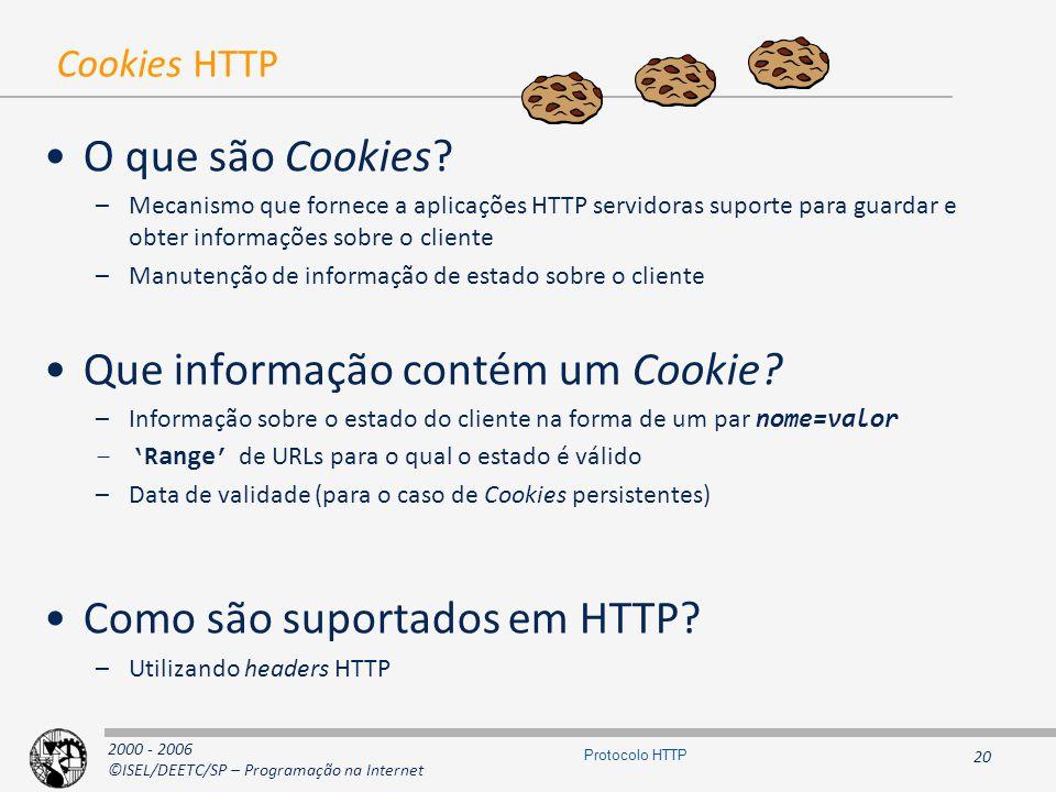2000 - 2006 ©ISEL/DEETC/SP – Programação na Internet 20 Protocolo HTTP Cookies HTTP O que são Cookies.