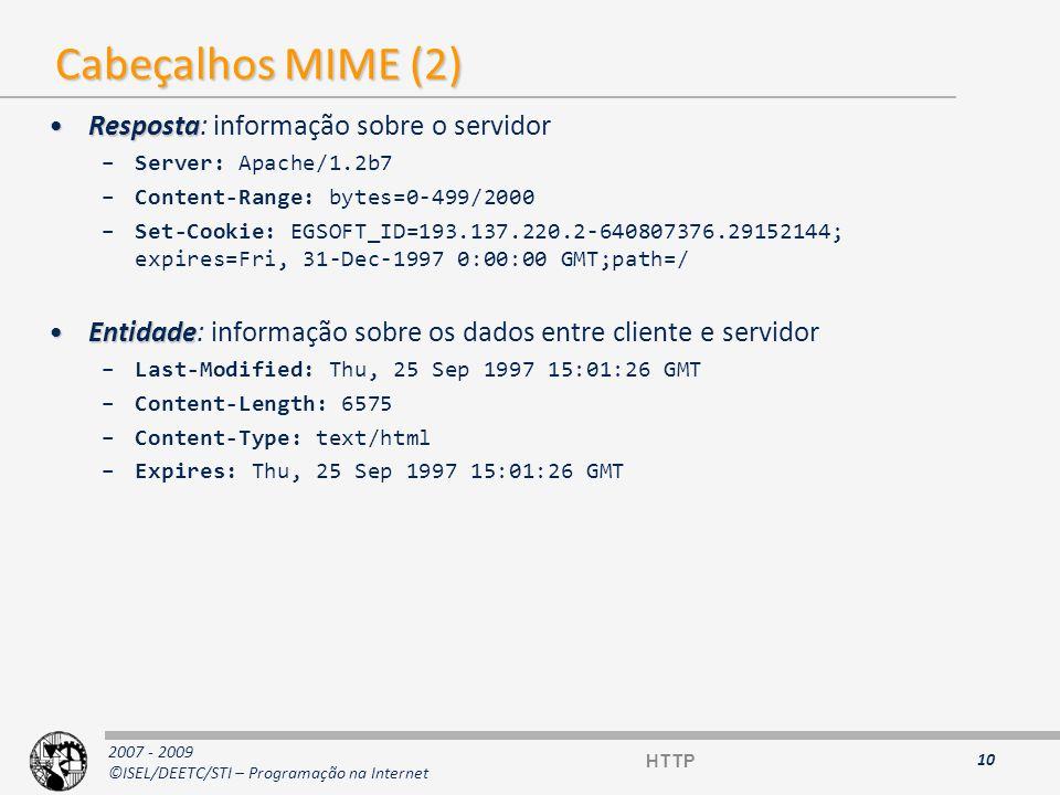 2007 - 2009 ©ISEL/DEETC/STI – Programação na Internet GET Pede um recurso (ficheiro, CGI, etc.) Corpo sempre vazio 11 GET /index.html HTTP/1.1 User-Agent: Mozilla/2.02Gold (WinNT; I...) Host: www.ora.com Accept: image/gif, image/x-xbitmap, image/jpeg * a blank line * GET /index.html HTTP/1.1 User-Agent: Mozilla/2.02Gold (WinNT; I...) Host: www.ora.com Accept: image/gif, image/x-xbitmap, image/jpeg * a blank line * Resposta (exempo) Pedido HTTP/1.1 200 Document follows Date: Fri, 20 Sep 1996 08:17:58 GMT Server: NCSA/1.5.2 Last-Modified: Mon, 17 Jun 1996 21:53:08 GMT Content-Type: text/html Content-Length: 2482 * a blank line *...