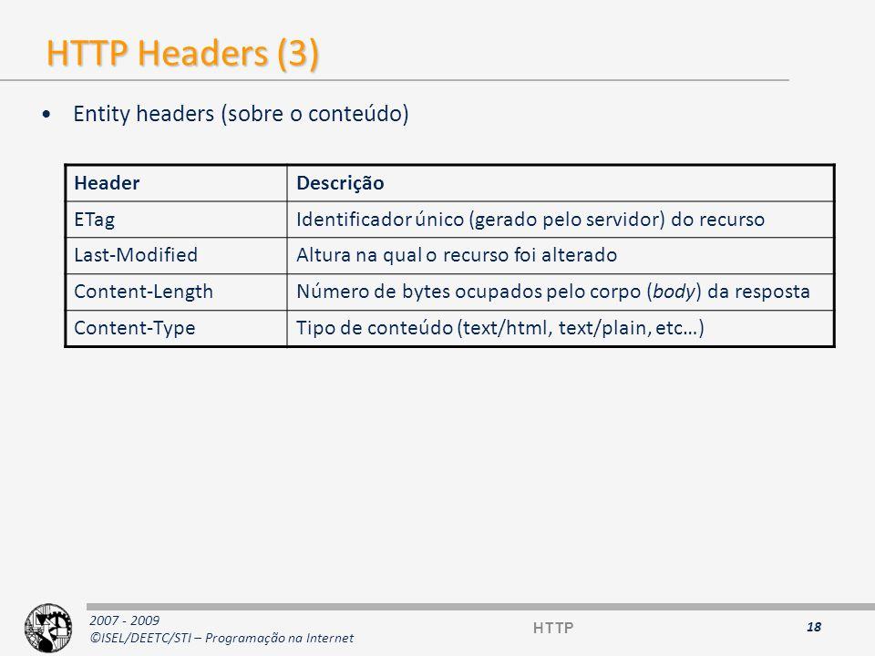 2007 - 2009 ©ISEL/DEETC/STI – Programação na Internet MANUTENÇÃO DE ESTADO EM APLICAÇÕES WEB 19 HTTP
