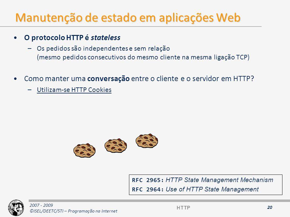 2007 - 2009 ©ISEL/DEETC/STI – Programação na Internet Cookies HTTP O que são Cookies.