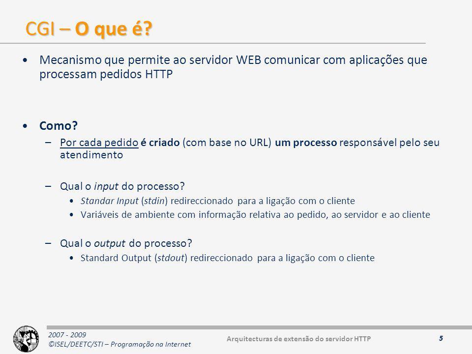 2007 - 2009 ©ISEL/DEETC/STI – Programação na Internet CGI – O que é.