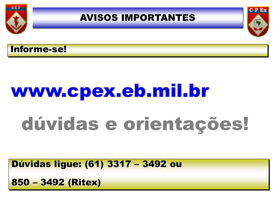 Informe-se!Informe-se.www.cpex.eb.mil.br dúvidas e orientações.