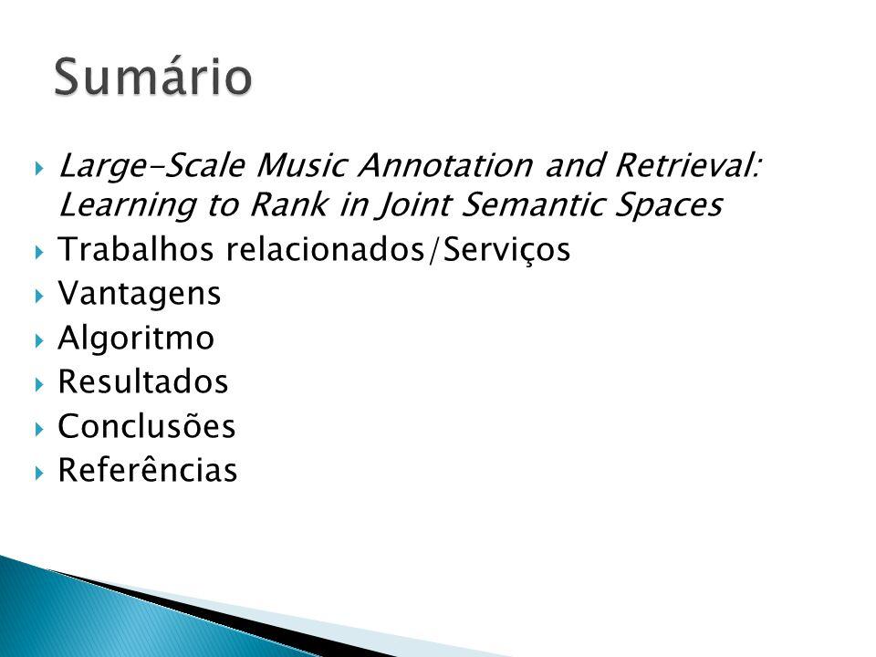 Predição de artistas Predição de músicas Artistas similares Músicas similares Predição de tags: retorna uma lista de tags, (e.g.