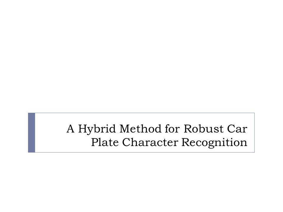 A Hybrid Method for Robust Car Plate Character Recognition