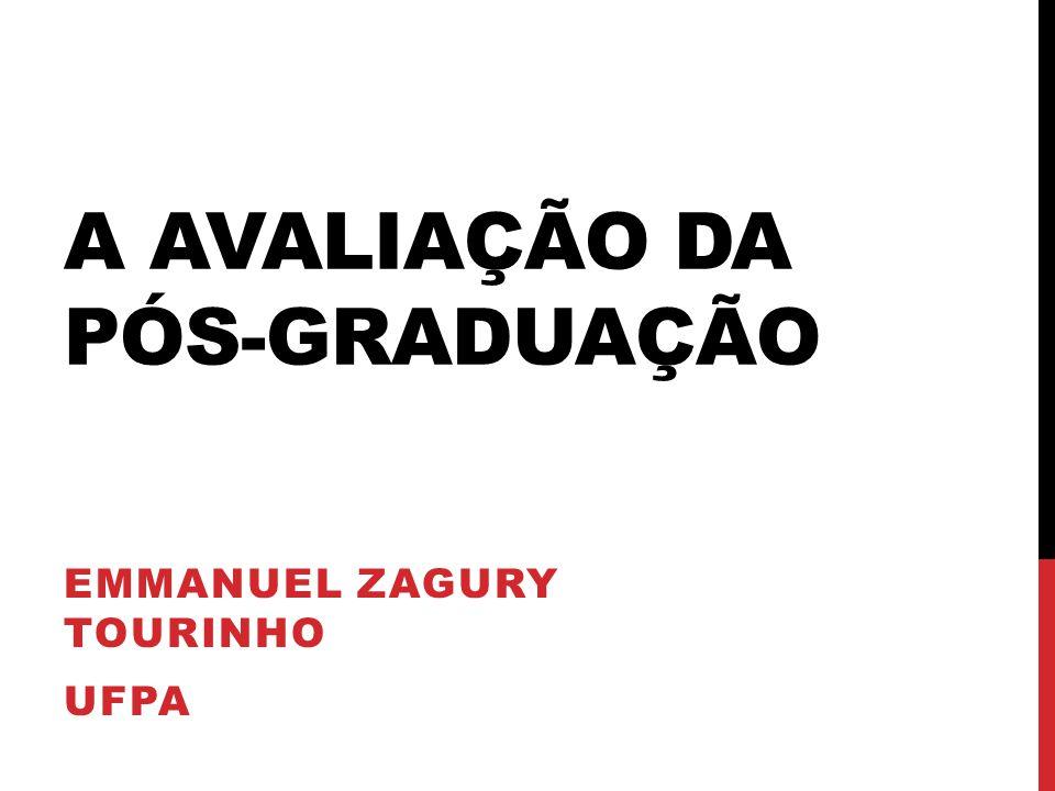 A AVALIAÇÃO DA PÓS-GRADUAÇÃO EMMANUEL ZAGURY TOURINHO UFPA