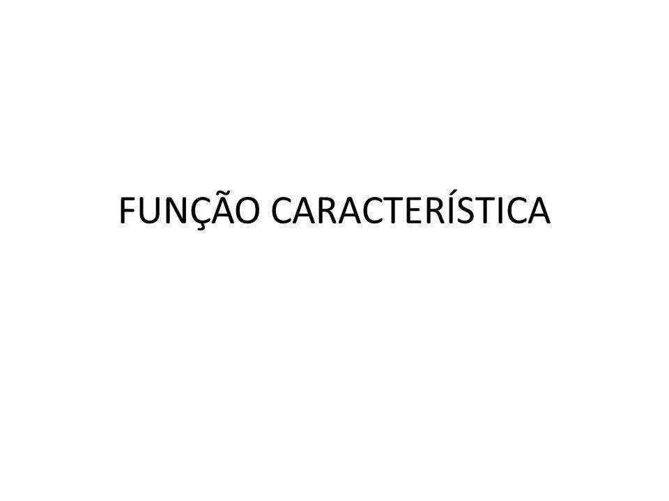 Função Característica A função característica de uma v.a.