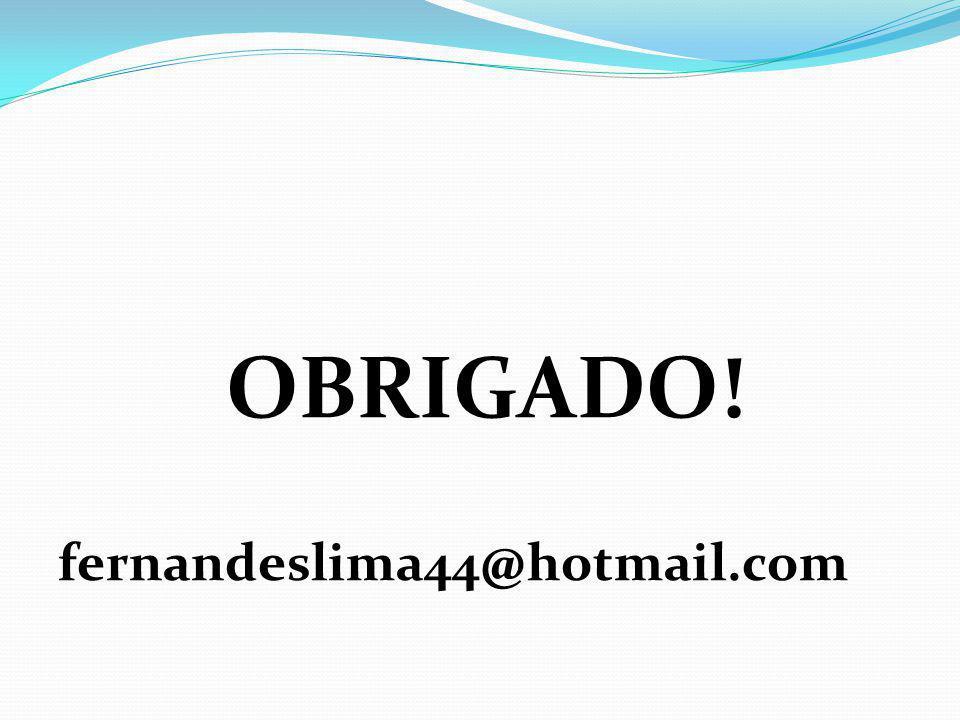 OBRIGADO! fernandeslima44@hotmail.com