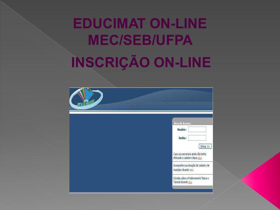 EDUCIMAT INSCRIÇÃO ON-LINE 1º Passo: Entre no site do educimat no seguinte endereço: http://www.ufpa.br/npadc/educimat/ sison Será aberta a página correspondente do educimat.