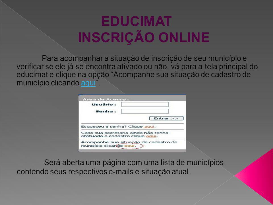 EDUCIMAT INSCRIÇÃO ONLINE 3º Passo: Entrar na página principal do educimat utilizando os campos USUÁRIO e SENHA, fornecidos pelo município na momento do cadastro.