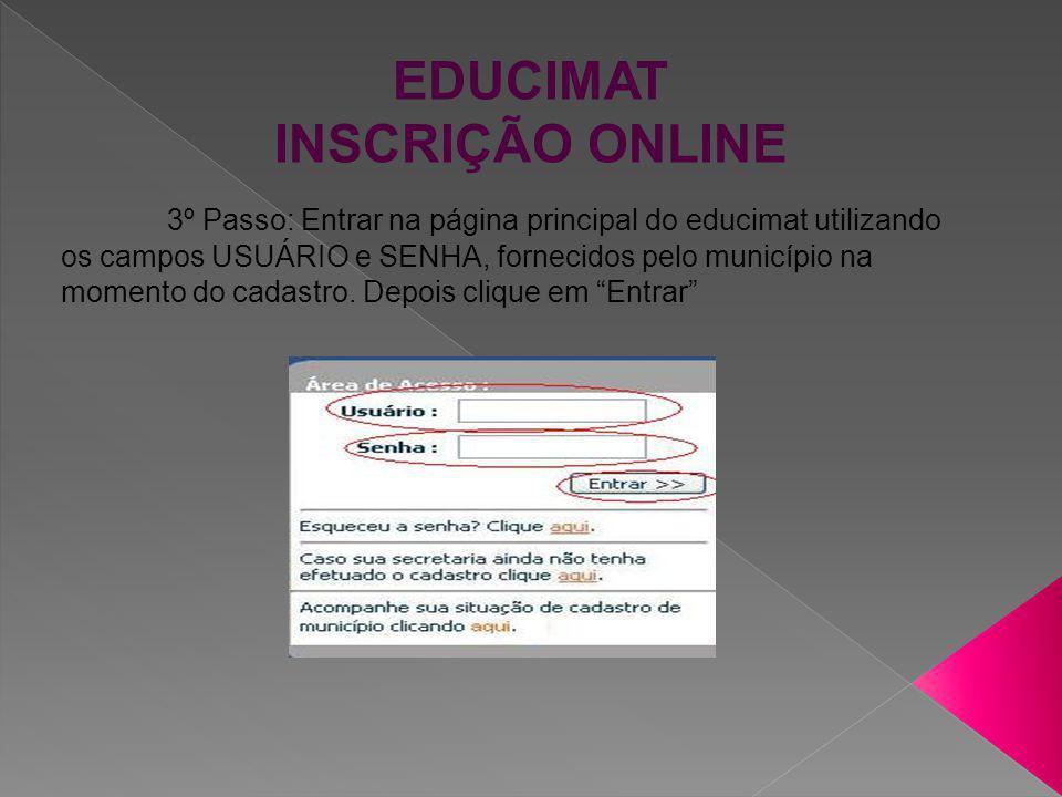 EDUCIMAT INSCRIÇÃO ONLINE 4º Passo: Será aberta a página inicial do seu município, contendo o nome do mesmo.