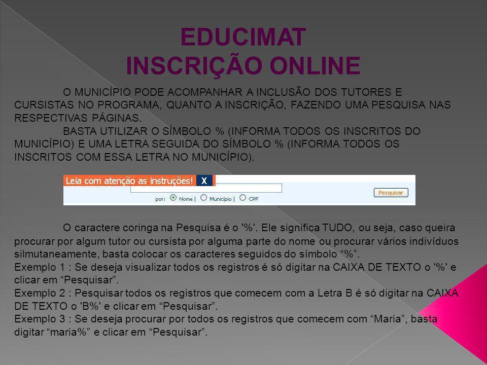 EDUCIMAT INSCRIÇÃO ONLINE Em caso de dúvidas ou problemas referentes ao sistema: Responsável pelo sistema: Jaime Nogueira Endereço Eletrônico: jaimegnog@gmail.comjaimegnog@gmail.com