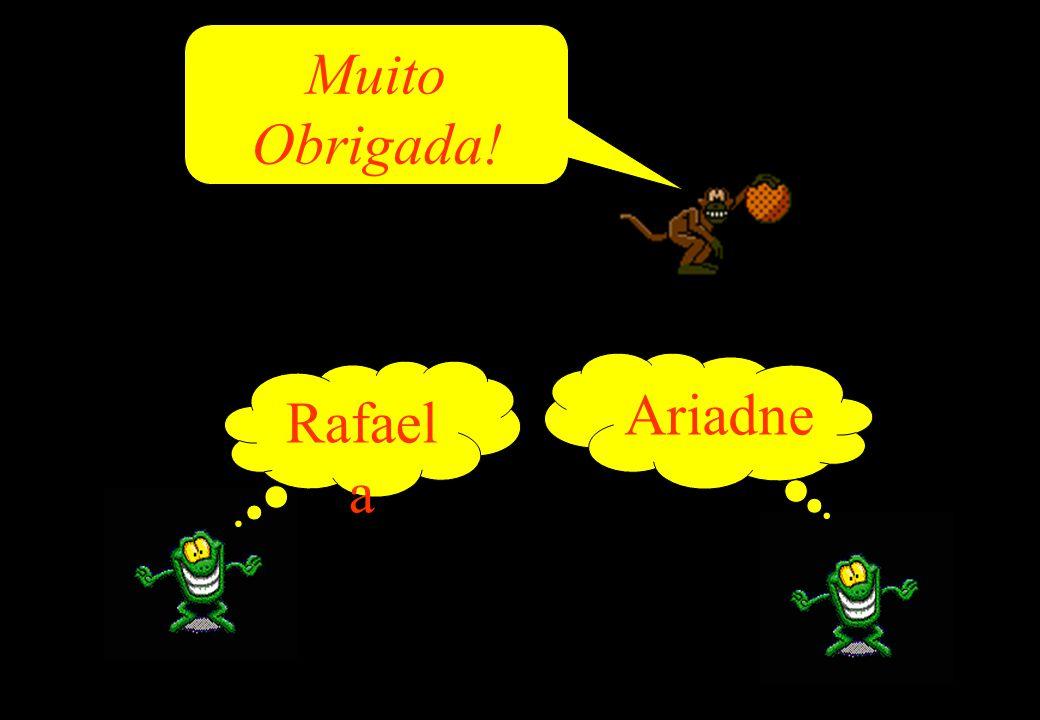 Rafael a Ariadne Muito Obrigada!