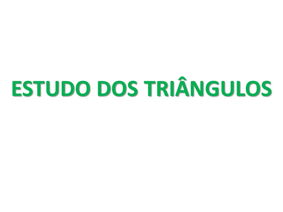 TRI = três Então triângulo quer dizer: Figura poligonal que possui três ângulos.