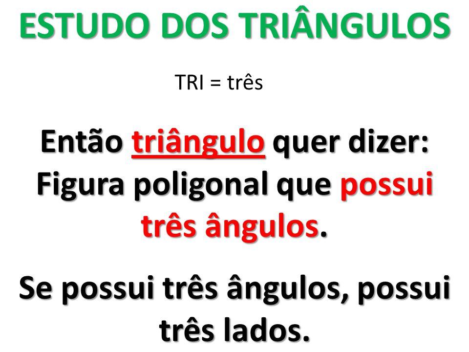 Classificação dos triângulos De acordo com os lados Se possui DOIS lados IGUAIS : Seu nome será: Triângulo ISÓSCELES