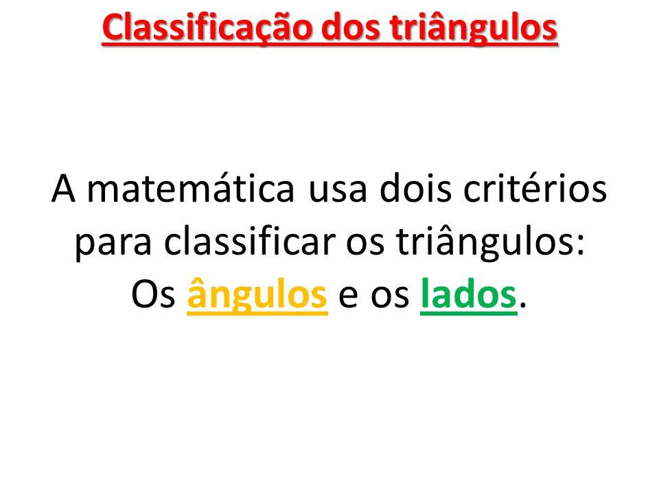 Classificação dos triângulos De acordo com os ângulos Só um lembrete: Um ângulo é AGUDO quando sua medida é menor que 90°.