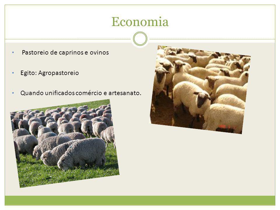 Economia Pastoreio de caprinos e ovinos Egito: Agropastoreio Quando unificados comércio e artesanato.