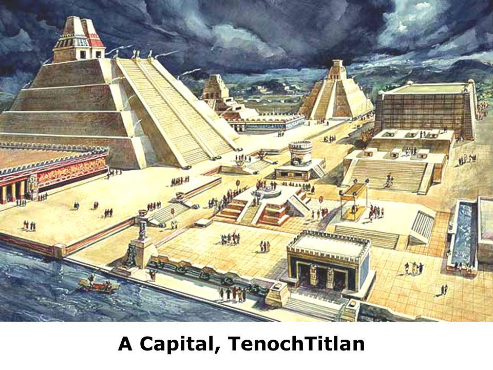 A Capital, TenochTitlan