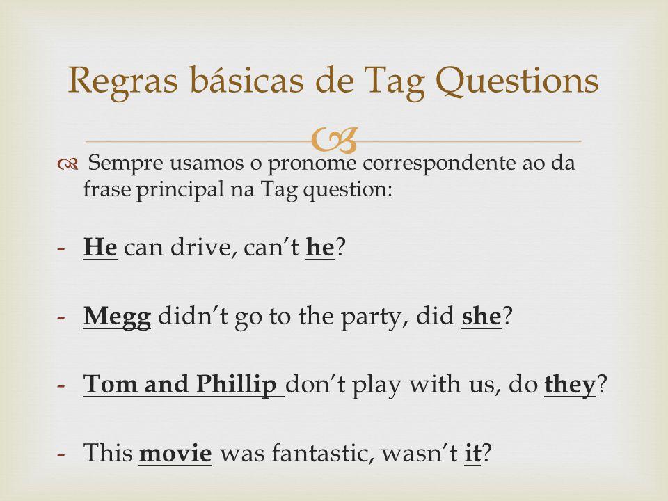 http://www.brasilescola.com/ingles/question- tag.htmhttp://www.brasilescola.com/ingles/question- tag.htm http://marista.edu.br/piox/files/2010/11/tag- questions-exercise.pdf http://marista.edu.br/piox/files/2010/11/tag- questions-exercise.pdf Bibliografia