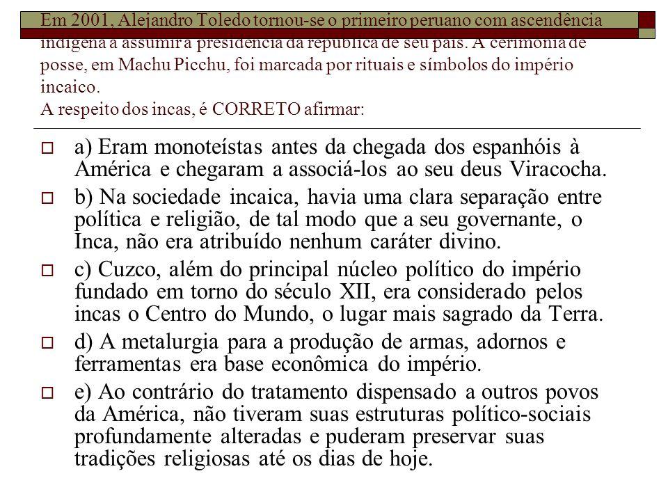 Em 2001, Alejandro Toledo tornou-se o primeiro peruano com ascendência indígena a assumir a presidência da república de seu país. A cerimônia de posse
