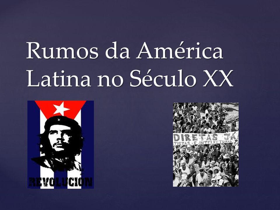 { Rumos da América Latina no Século XX