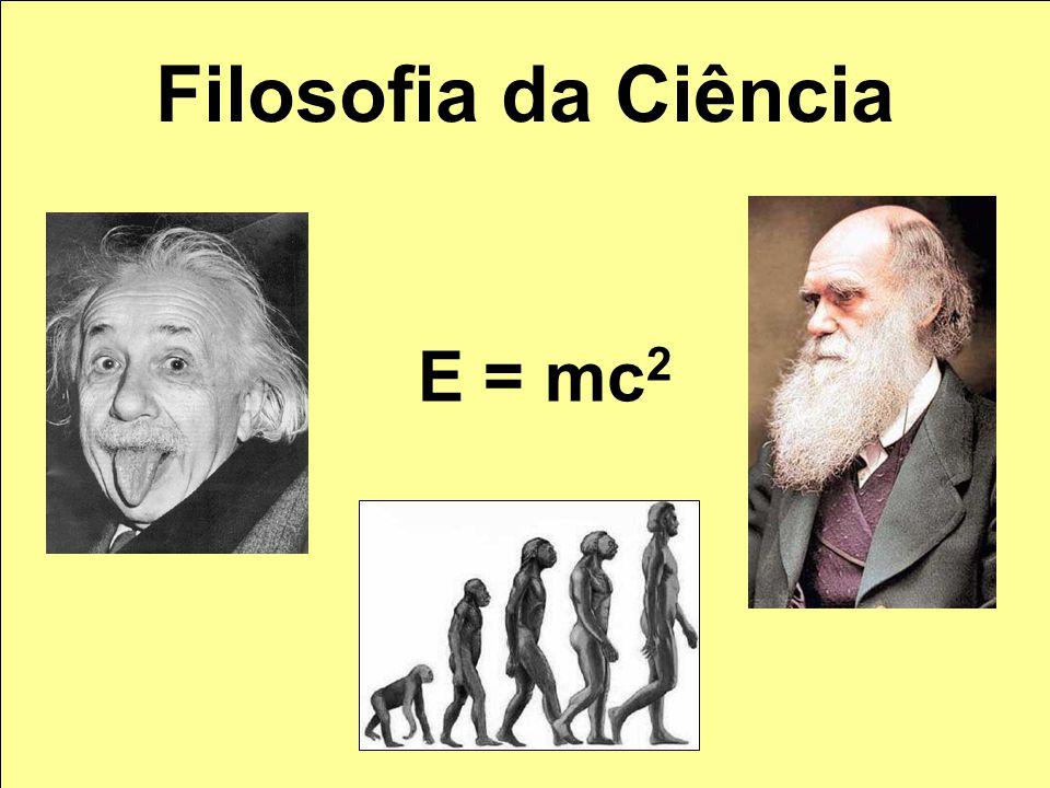 Filosofia da Ciência E = mc 2