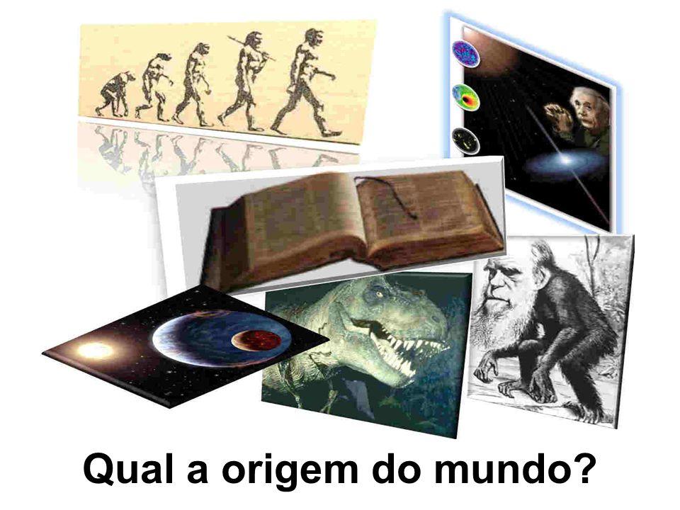 Qual a origem do mundo?