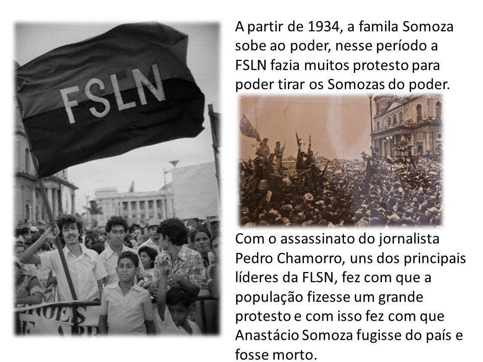 A partir de 1934, a famila Somoza sobe ao poder, nesse período a FSLN fazia muitos protesto para poder tirar os Somozas do poder. Com o assassinato do