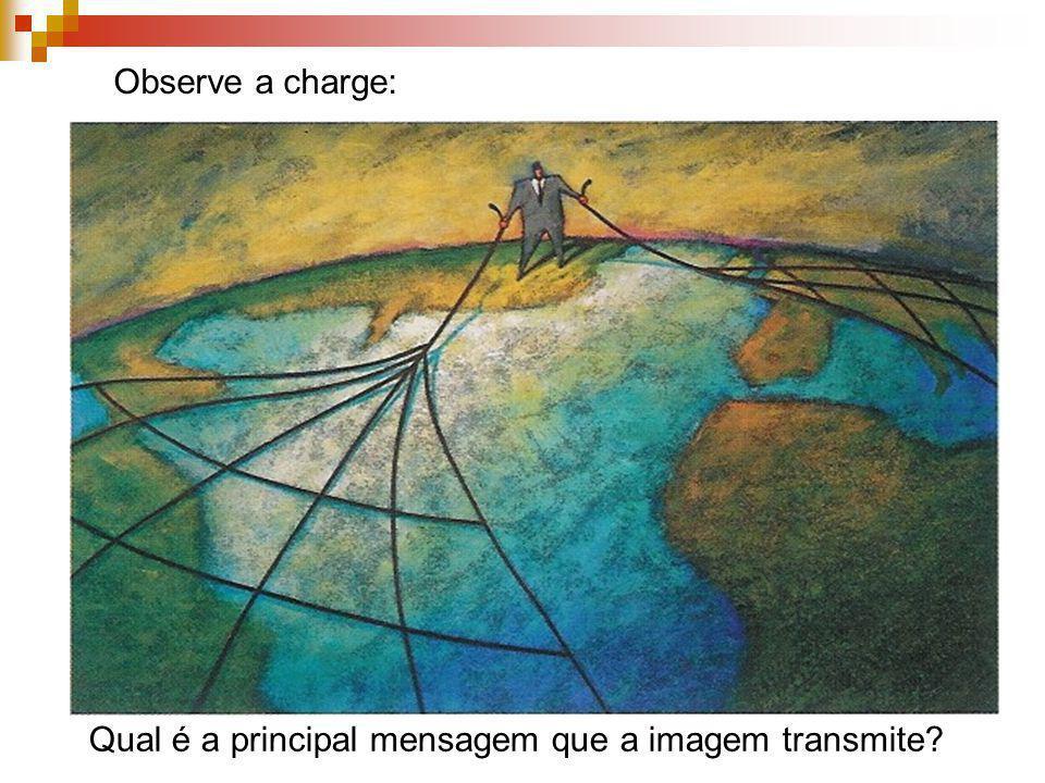 Observe a charge: Qual é a principal mensagem que a imagem transmite?