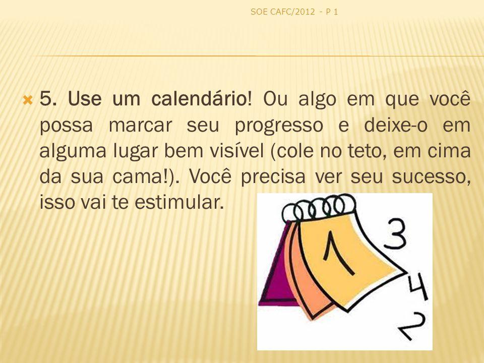 5.Use um calendário.