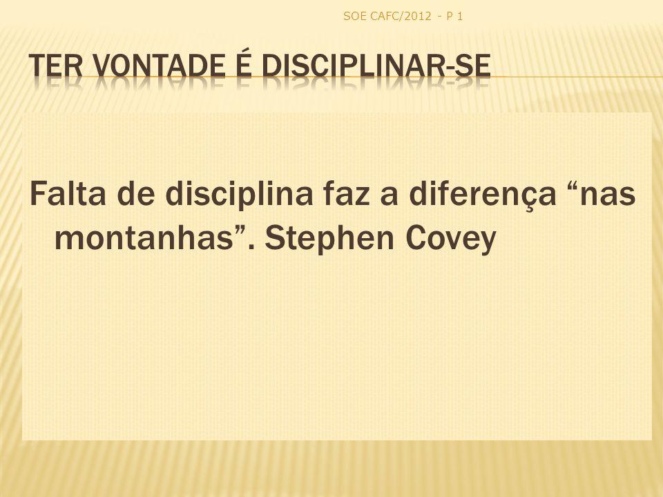 Falta de disciplina faz a diferença nas montanhas. Stephen Covey