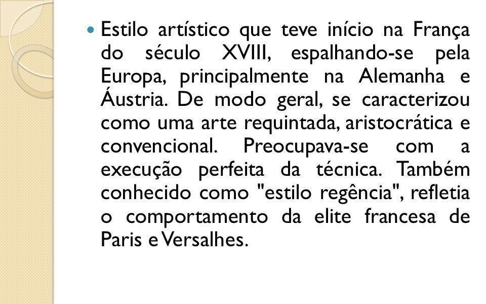 Estilo artístico que teve início na França do século XVIII, espalhando-se pela Europa, principalmente na Alemanha e Áustria. De modo geral, se caracte