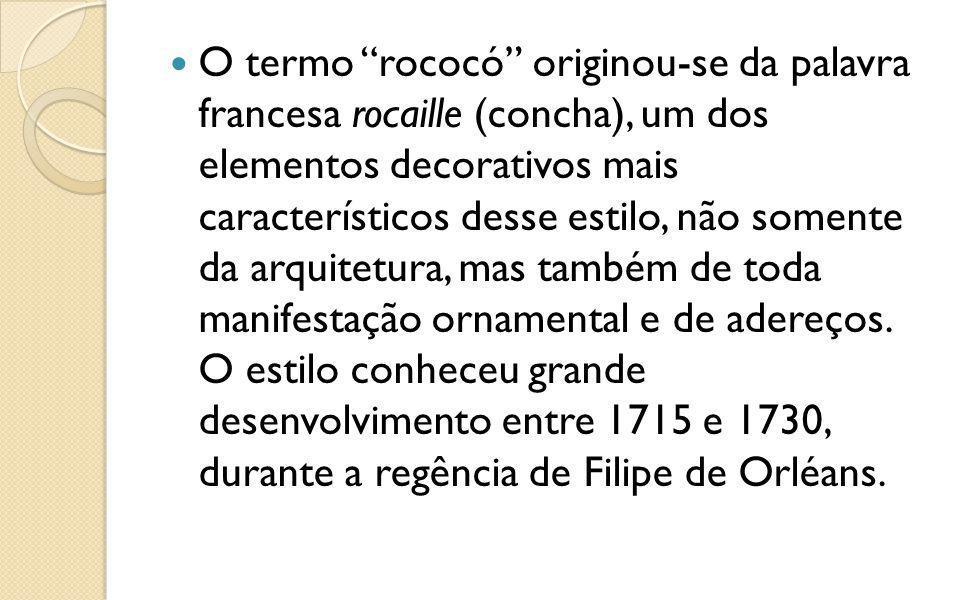 O termo rococó originou-se da palavra francesa rocaille (concha), um dos elementos decorativos mais característicos desse estilo, não somente da arqui