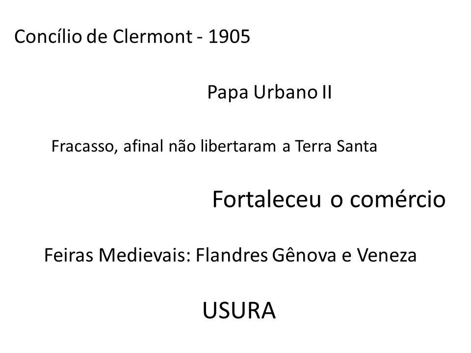 Concílio de Clermont - 1905 Papa Urbano II Fracasso, afinal não libertaram a Terra Santa Fortaleceu o comércio Feiras Medievais: Flandres Gênova e Ven