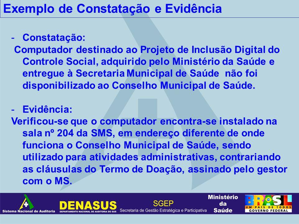Exemplo de Constatação e Evidência -Constatação: Computador destinado ao Projeto de Inclusão Digital do Controle Social, adquirido pelo Ministério da