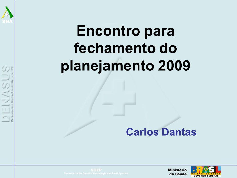 Encontro para fechamento do planejamento 2009 Carlos Dantas