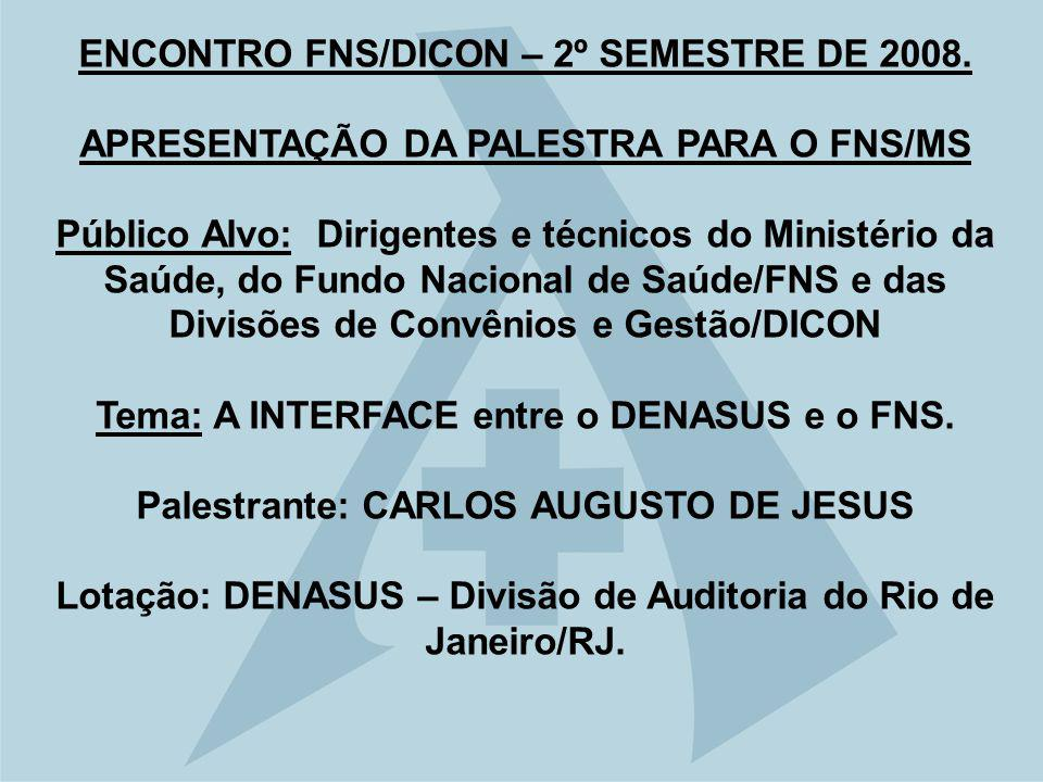 ENCONTRO FNS/DICON – 2º SEMESTRE DE 2008.