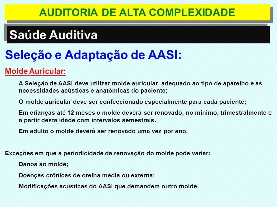 Seleção e Adaptação de AASI: Molde Auricular: A Seleção de AASI deve utilizar molde auricular adequado ao tipo de aparelho e as necessidades acústicas