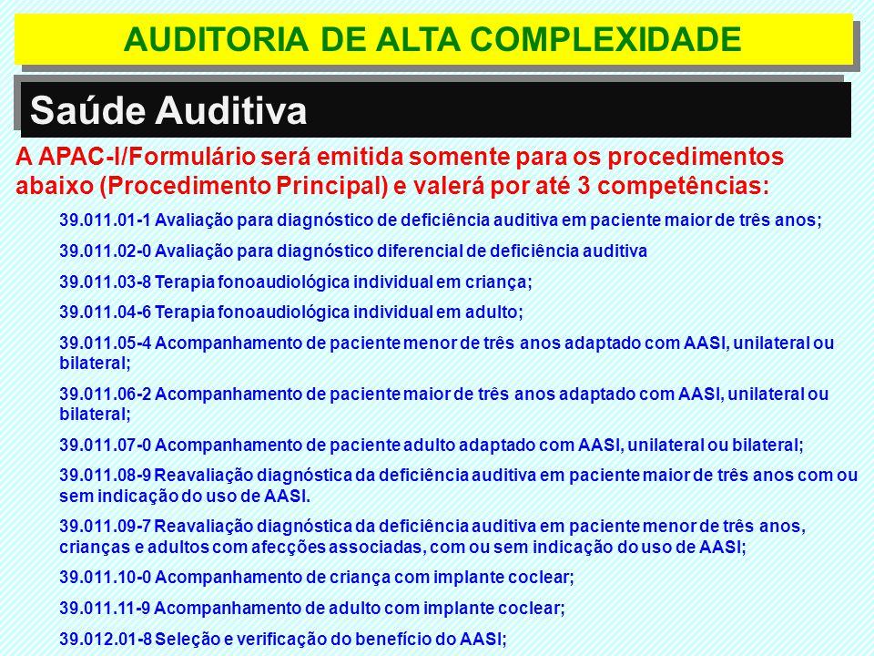 Saúde Auditiva A APAC-I/Formulário será emitida somente para os procedimentos abaixo (Procedimento Principal) e valerá por até 3 competências: 39.011.