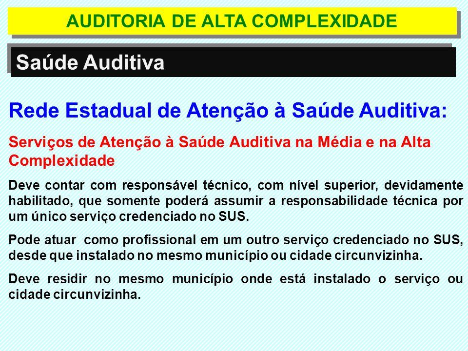 Rede Estadual de Atenção à Saúde Auditiva: Serviços de Atenção à Saúde Auditiva na Média e na Alta Complexidade Deve contar com responsável técnico, c