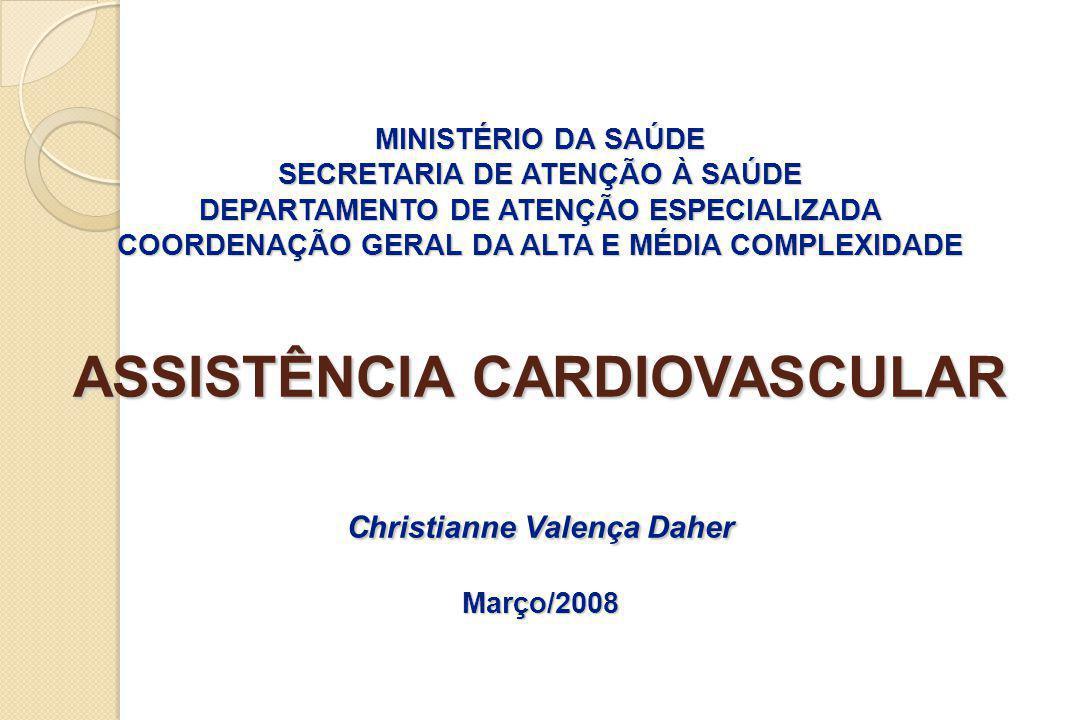 MINISTÉRIO DA SAÚDE SECRETARIA DE ATENÇÃO À SAÚDE DEPARTAMENTO DE ATENÇÃO ESPECIALIZADA COORDENAÇÃO GERAL DA ALTA E MÉDIA COMPLEXIDADE ASSISTÊNCIA CAR