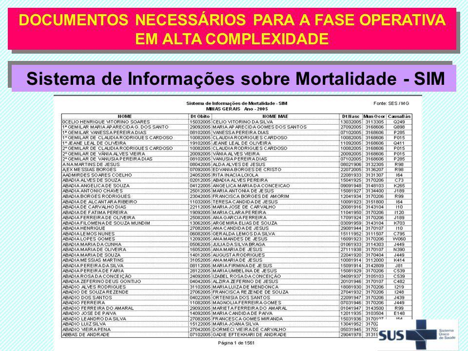 DOCUMENTOS NECESSÁRIOS PARA A FASE OPERATIVA EM ALTA COMPLEXIDADE Sistema de Informações sobre Mortalidade - SIM