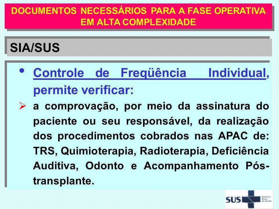 Controle de Freqüência Individual, permite verificar: a comprovação, por meio da assinatura do paciente ou seu responsável, da realização dos procedim
