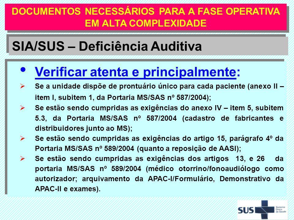 Verificar atenta e principalmente: Se a unidade dispõe de prontuário único para cada paciente (anexo II – item I, subitem 1, da Portaria MS/SAS nº 587