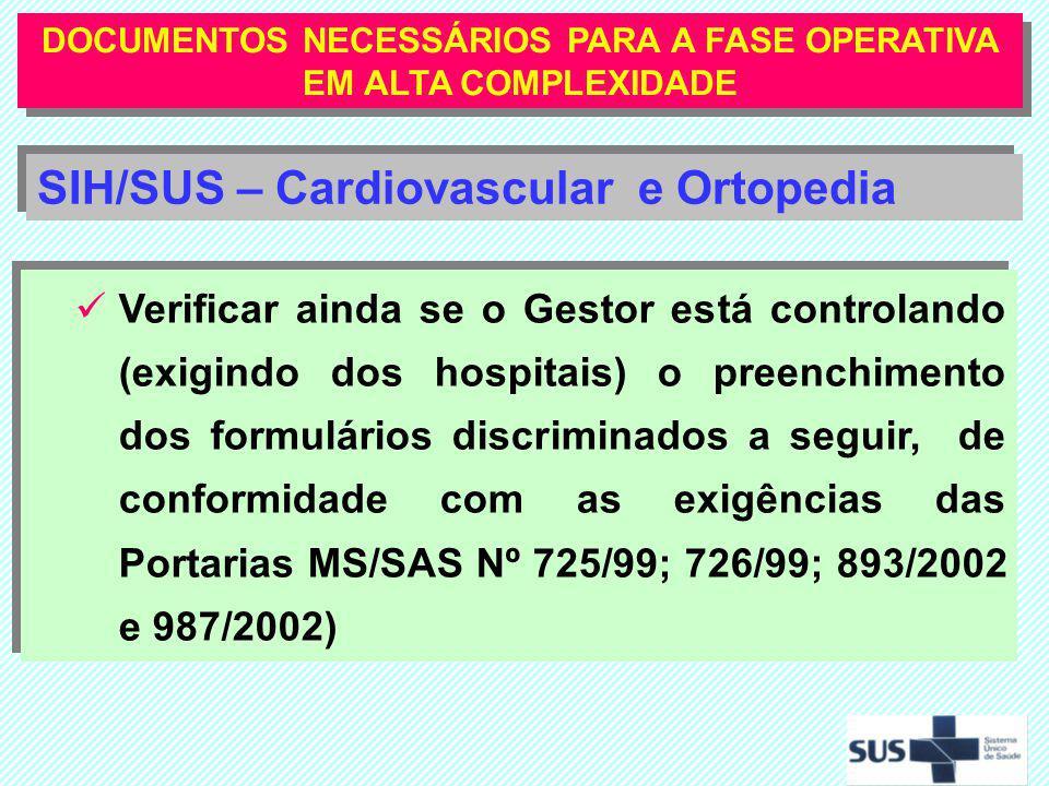 Verificar ainda se o Gestor está controlando (exigindo dos hospitais) o preenchimento dos formulários discriminados a seguir, de conformidade com as e