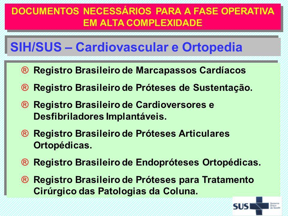 ®Registro Brasileiro de Marcapassos Cardíacos ®Registro Brasileiro de Próteses de Sustentação. ®Registro Brasileiro de Cardioversores e Desfibriladore